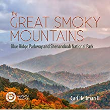 The Great Smoky Mountains: Blue Ridge Parkway and Shenandoah National Park
