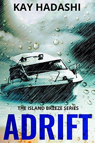 Adrift A Hawaiian Sea Adventure The Island Breeze Series Book 5 By