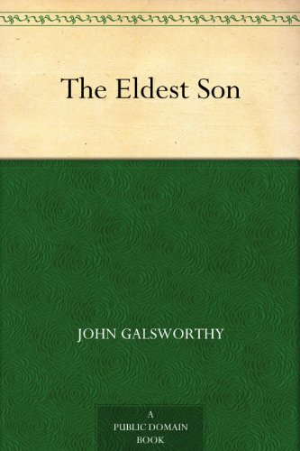 The Eldest Son Kindle Edition By John Galsworthy Literature