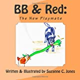 BB and Red: the New Playmate, Suzanne Jones, 1496096002