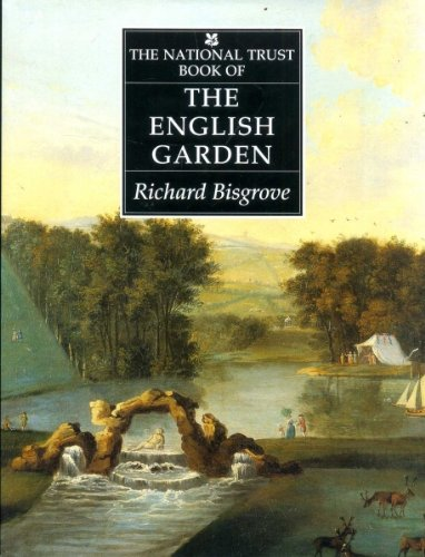 The National Trust Book of The English Garden Hardcover – October 2, 1990 Richard Bisgrove Viking Adult 0670809322 General