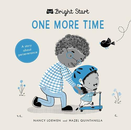 One More Time: A Story About Perseverance (Bright Start) by words & pictures