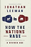 Book cover from How the Nations Rage: Rethinking Faith and Politics in a Divided Age by Jonathan Leeman