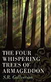 The Four Whispering Trees of Armageddon, S. R. Gallverson and Stephen Harker, 1434372456