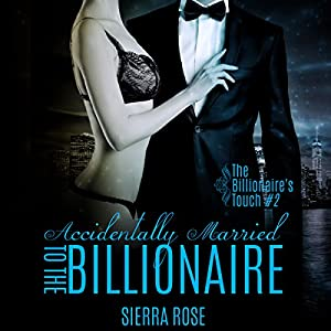 Accidentally Married to the Billionaire, Part 2 Audiobook