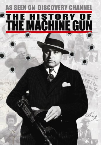 (The History of the Machine Gun )