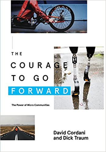 dbefa356cda1 The Courage to Go Forward  The Power of Micro Communities  David Cordani