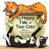 The Happy Tale of Two Cats, Cathy M. Rosenthal, 0985375213