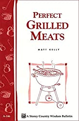 Image of the product Perfect Grilled Meats: that is listed on the catalogue brand of Storey Publishing, LLC.