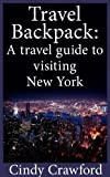 Travel Backpack: A Travel guide to visiting New York