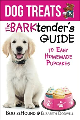 dog treats the barktenders guide to easy homemade dogtails and muttinis