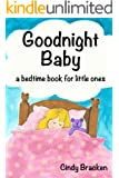 Goodnight, Baby (A rhyming bedtime story for children)