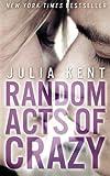 Random Acts of Crazy, Julia Kent, 1489534806
