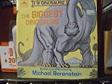 The Biggest Dinosaurs, Mike Berenstain and Golden Books Staff, 0307119777