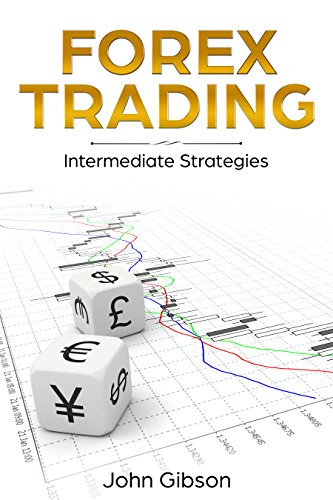 Forex Trading: Forex Trading Strategies that make you money!: Intermediate Strategies (Best Trending Forex Pairs)
