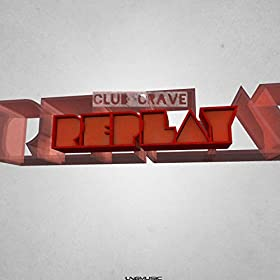 Club Crave-Replay