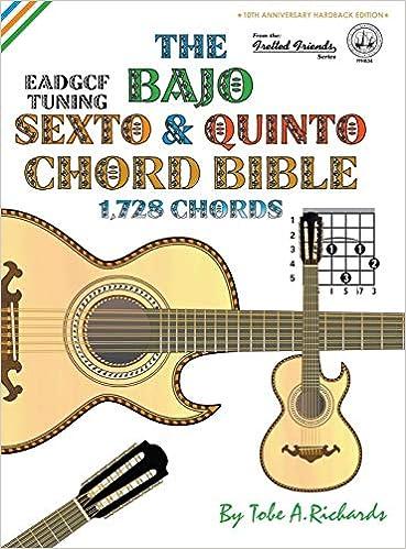 The Bajo Sexto & Quinto Chord Bible: EADGCF & ADGCF Standard ...