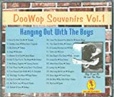 Doo Wop Souvenirs, Vol. 1: Hanging Out with the Boys