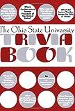 The Ohio State University Trivia Book, Tamar Chute and Raimund E. Goerler, 1588181375