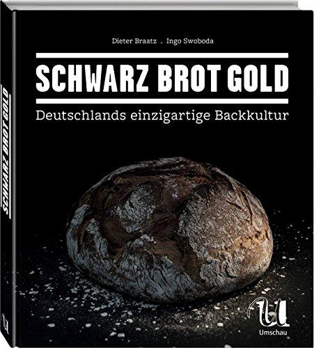 Schwarz Brot Gold: Deutschlands einzigartige Brotkultur