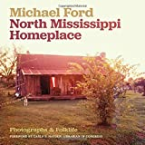 North Mississippi Homeplace: Photographs and Folklife