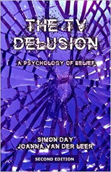 The TV Delusion: A Psychology of Belief