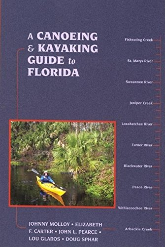 Read Online A Canoeing and Kayaking Guide to Florida (Canoe and Kayak Series) ebook