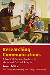 Researching Communications, Second Edition: A Practical Guide to: A Practical Guide to Methods in Media and Cultural Analysis