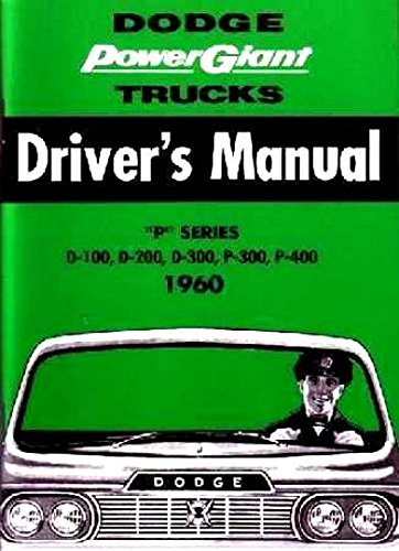 A MUST FOR OWNERS, MECHANICS & RESTORERS - THE 1960 DODGE TRUCK & PICKUP OWNERS INSTRUCTION & OPERATING MANUAL - USERS GUIDE; (1960 Dodge Pickup)