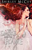 The Smoke and the Flame (The flame and the Fire series) (Volume 1)