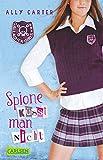 Gallagher Girls 1: Spione küsst man nicht