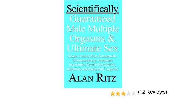 Scientifically guaranteed multiple orgasms and ultimate sex