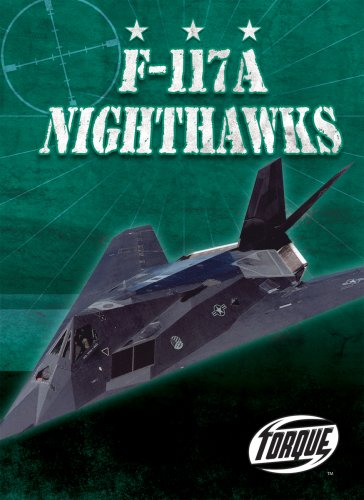 F-117A Nighthawks (Torque Books: Military Machines) (Torque: Military - Tool Nighthawk