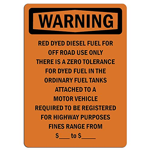 Warning Sign - Red Dyed Diesel Fuel for Off Road Use Only   Label Decal Sticker Retail Store Sign Sticks to Any Surface 8