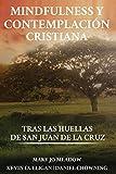 img - for Mindfulness y contemplaci n cristiana: Tras las huellas de San Juan de la Cruz (Spanish Edition) book / textbook / text book