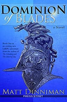 Dominion of Blades: A LitRPG Adventure by [Dinniman, Matt]