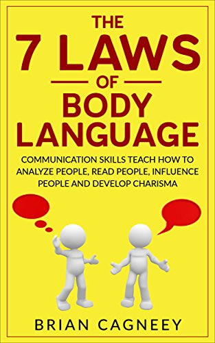 Body Language: The 7 Laws of Body Language: Communication Sk