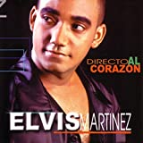 Elvis Martinez - Directo Al Corazon