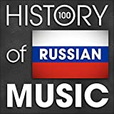 The History of Russian Music (100 Famous Songs)