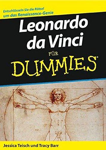 Leonardo da Vinci für Dummies. Entschlüsseln Sie die Rätsel um das Renaissance-Genie