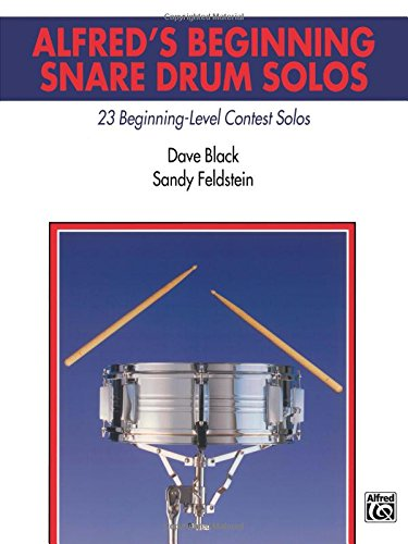 Alfred's Beginning Snare Drum Solos: 23 Beginning-Level Contest Solos (Alfred's Drum Method)