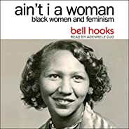 Ain't I a Woman: Black Women and Feminism (2nd Edit