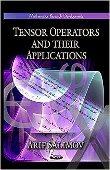 TENSOR OPERATORS THEIR APPL. (Mathematics Research Developments)