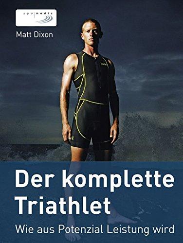 Der komplette Triathlet: Wie aus Potenzial Leistung wird