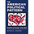 The American Political Pattern: Stability and Change, 1932-2016 (Studies in Government and Public Policy)