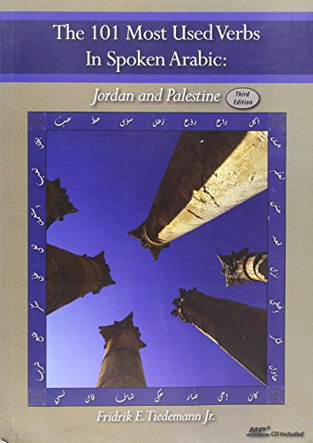 The 101 Most Used Verbs in Spoken Arabic: Jordan & Palestine (Third Edition)