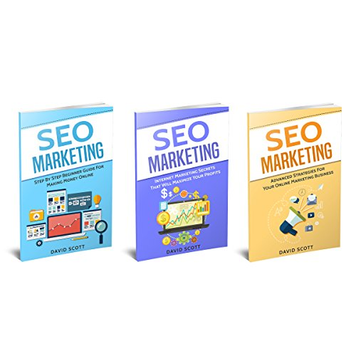 Online Business: 3 Manuscripts: SEO Marketing for Beginners, Advanced Strategies, And Secrets That Will Maximize Your Online Profits