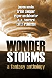 Wonderstorms: A Fantasy Anthology