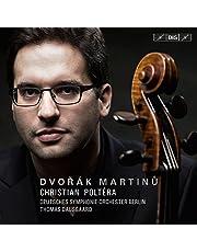 Dvorák & Martinu: Cello Concertos