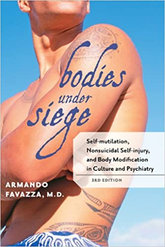 Bodies Under Siege Self Mutilation Nonsuicidal Self Injury And